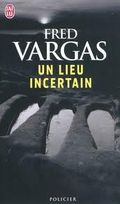 Fred Vargas - Un certain lieu bookcover
