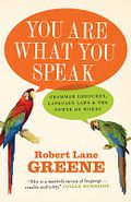 You are what you speak (Robert Lane Greene)