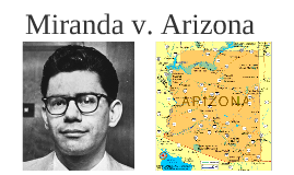 SC Miranda vs. Arizona