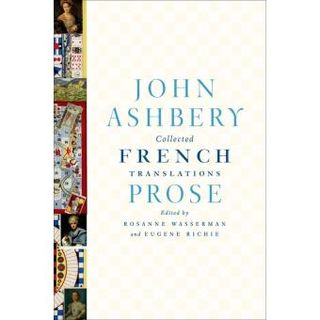 ASHBERY Collected French Prose