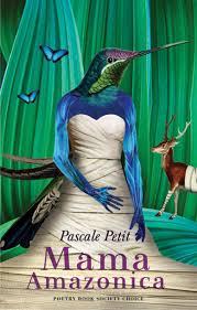 Pascale Petit Mama Amazonia