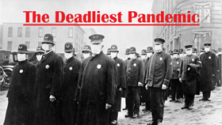 The Deadliest Pandemic